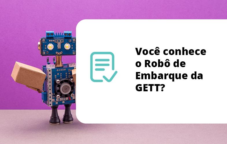 Você Conhece o Robô de Embarque da Gett?