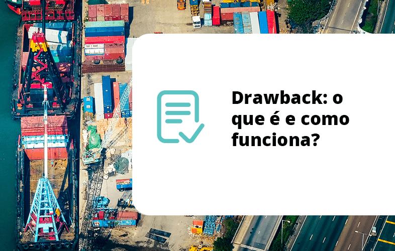 Drawback: o que é e como funciona?