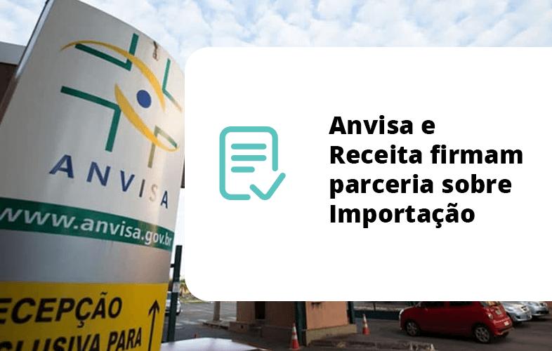 Anvisa e Receita firmam parceria sobre Importação
