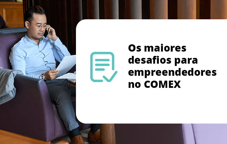 Os maiores desafios para empreendedores no COMEX