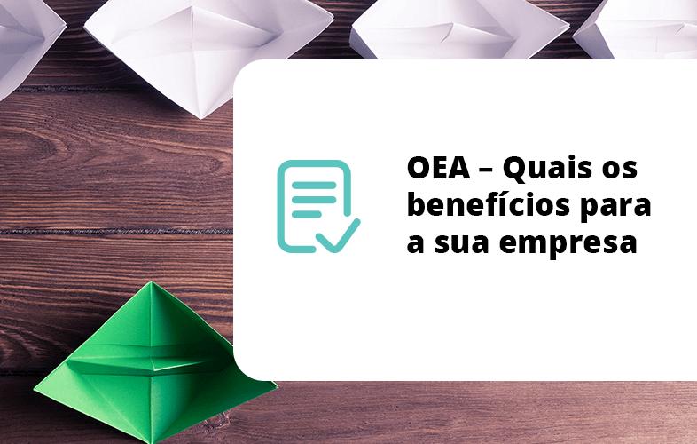 OEA - Quais os benefícios para a sua empresa