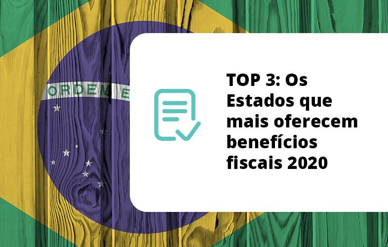 TOP 3: Os Estados que mais oferecem benefícios fiscais 2020