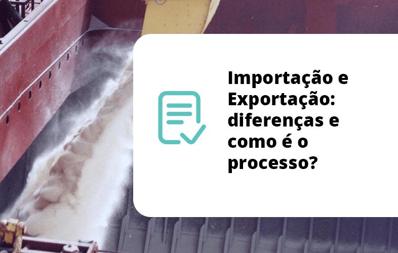 Importação e Exportação: diferenças e como é o processo?