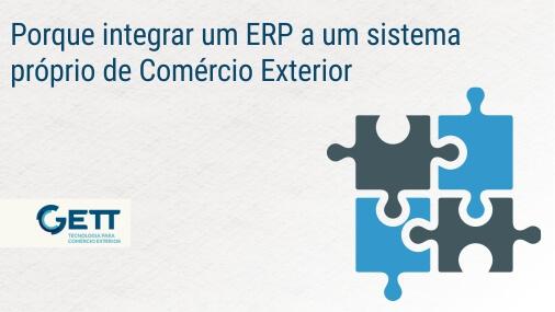 Porque integrar um ERP a um sistema próprio de Comércio Exterior